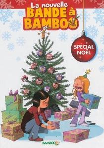 La nouvelle bande à Bamboo : spécial Noël -