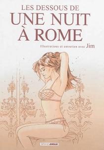 Les dessous de Une nuit à Rome : illustrations et entretien avec Jim - AurélienDucoudray