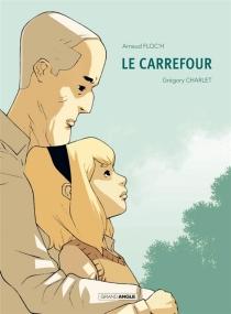 Le carrefour - GrégoryCharlet