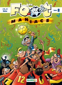 Les foot-maniacs : top humour - Christophe Cazenove