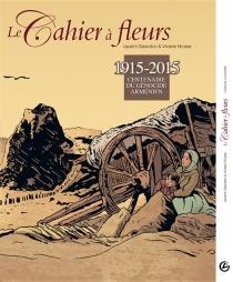 Le cahier à fleurs : l'histoire complète - LaurentGalandon