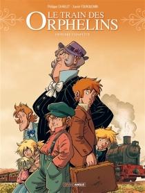 Le train des orphelins : histoire complète - PhilippeCharlot
