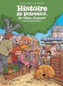 Histoire de poireaux, de vélos, d'amour et autres phénomènes... - AudeSoleilhac