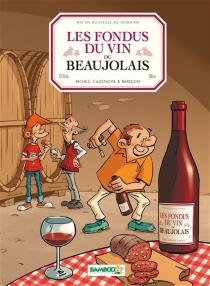 Les fondus du vin du Beaujolais - GrégoireBerquin