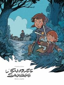 L'envolée sauvage : cycle 2 : histoire complète - LaurentGalandon
