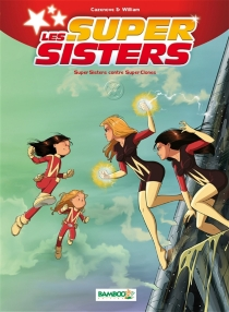 Les super sisters| Super sisters contre super clones - ChristopheCazenove