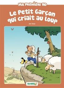 Le petit garçon qui criait au loup - HélèneBeney