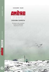 Amère Russie : l'histoire complète : une épopée rude et touchante à travers la Tchétchénie dévastée par la guerre - Anlor