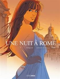 Une nuit à Rome : intégrale - Jim
