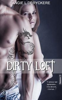 Dirty loft - Angie L.Deryckère