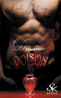 Délicieux poison - Callie J.Deroy