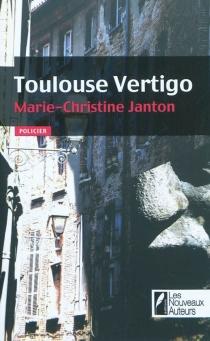 Toulouse Vertigo - Marie-ChristineJanton