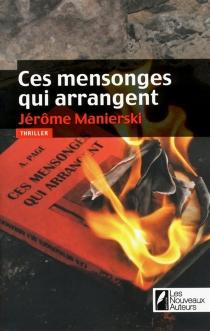 Ces mensonges qui arrangent - JérômeManierski