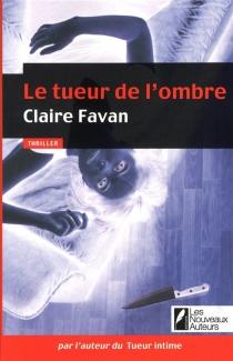 Le tueur de l'ombre - ClaireFavan