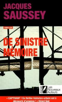 De sinistre mémoire : thriller - JacquesSaussey
