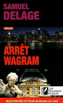 Arrêt Wagram : thriller - SamuelDelage