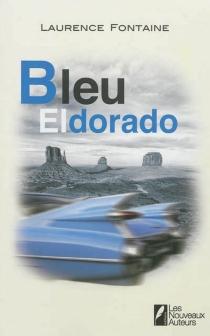 Bleu Eldorado - LaurenceFontaine