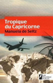 Tropique du Capricorne - Manuela deSeltz