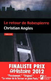Le retour de Robespierre : thriller - ChristianAngles