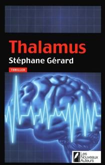 Thalamus : thriller - StéphaneGérard