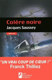 Colère noire - JacquesSaussey