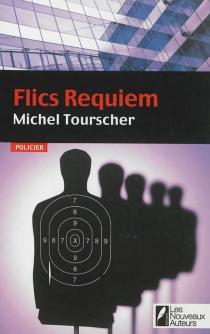 Flics requiem - MichelTourscher