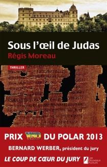 Sous l'oeil de Judas : thriller - RégisMoreau