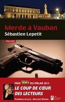 Merde à Vauban - SébastienLepetit