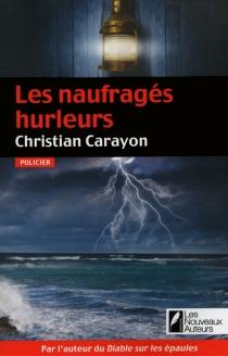 Les naufragés hurleurs : policier - ChristianCarayon