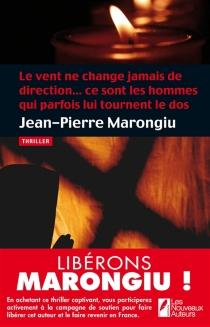 Le vent ne change jamais de direction... ce sont les hommes qui parfois lui tournent le dos - Jean-PierreMarongiu