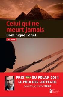 Celui qui ne meurt jamais - DominiqueFaget