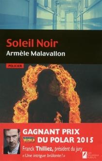 Le soleil noir - ArmèleMalavallon