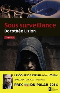 Sous surveillance - DorothéeLizion