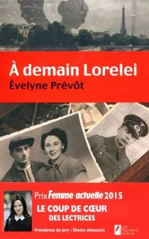 A demain Lorelei - EvelynePrévôt