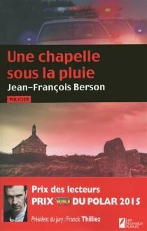 Une chapelle sous la pluie - Jean-FrançoisBerson