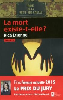 La mort existe-t-elle ? : thriller - RicaÉtienne