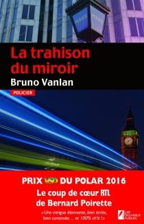 La trahison du miroir - BrunoVanlan