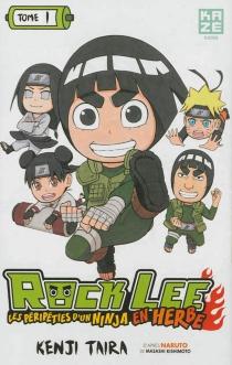 Rock Lee : les péripéties d'un ninja en herbe - KenjiTaira
