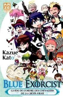 Blue exorcist : guide de l'ordre des Chevaliers de la croix-vraie - KazueKato