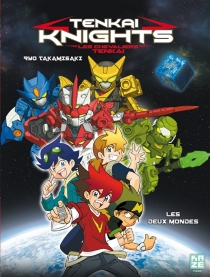 Les chevaliers Tenkai| Tenkai knights - RyôTakamisaki