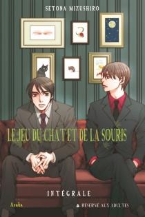 Le jeu du chat et de la souris : intégrale - SetonaMizushiro