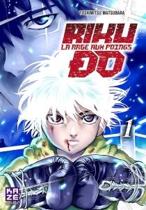 Rikudo : la rage aux poings - ToshimitsuMatsubara