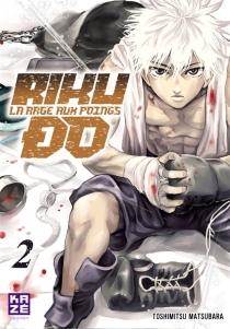 Riku-do : la rage aux poings - ToshimitsuMatsubara