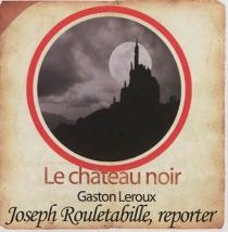 Joseph Rouletabille, reporter - GastonLeroux