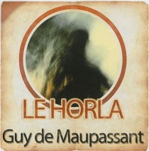 Le horla - Guy deMaupassant