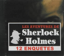 Les aventures de Sherlock Holmes : 12 enquêtes - Arthur ConanDoyle