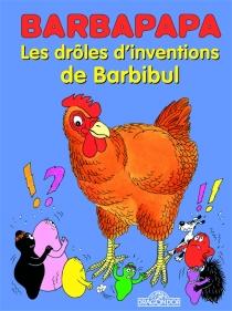 Les drôles d'inventions de Barbibul - TalusTaylor