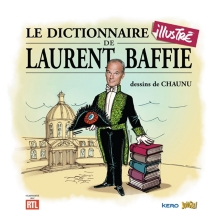 Le dictionnaire illustré de Laurent Baffie - Laurent Baffie
