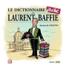 Le dictionnaire illustré de Laurent Baffie - LaurentBaffie