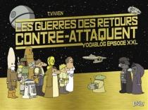 Les guerres des retours contre-attaquent : Yodablog épisode XXL - ThierryVivien